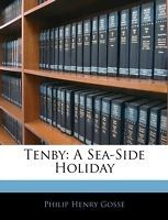 Tenby a sea-side #holiday gosse philip henry paperback #print on #demand book new,  View more on the LINK: http://www.zeppy.io/product/gb/2/231980756732/