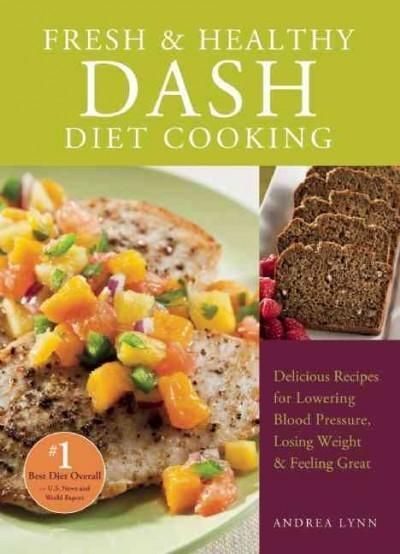 Offers recipes that meet the dash diets guidelines emphasizing fresh and healthy dash diet cooking 101 delicious recipes for lowering blood pressure losing weigh forumfinder Image collections