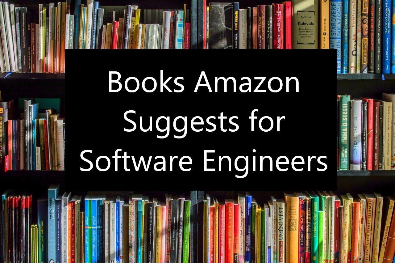 Books Amazon Suggests foor Software Engineers