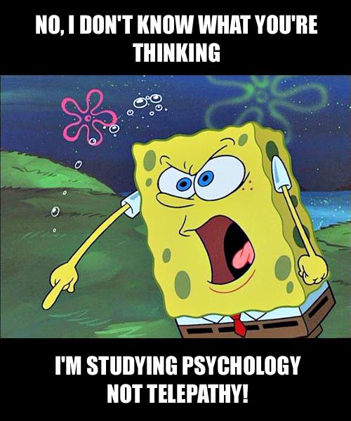 Angry Spongebob Meme The Psychology Student Version For More Psychology Humor Visit Www Pinterest Com Psy Psychology Memes Psychology Humor Psychology Jokes
