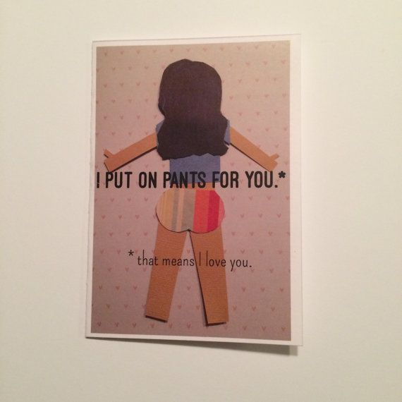 I Put on Pants for You Greeting Card by evacherie on Etsy
