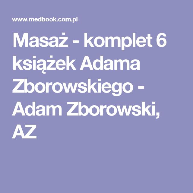 Masaż - komplet 6 książek Adama Zborowskiego - Adam Zborowski, AZ