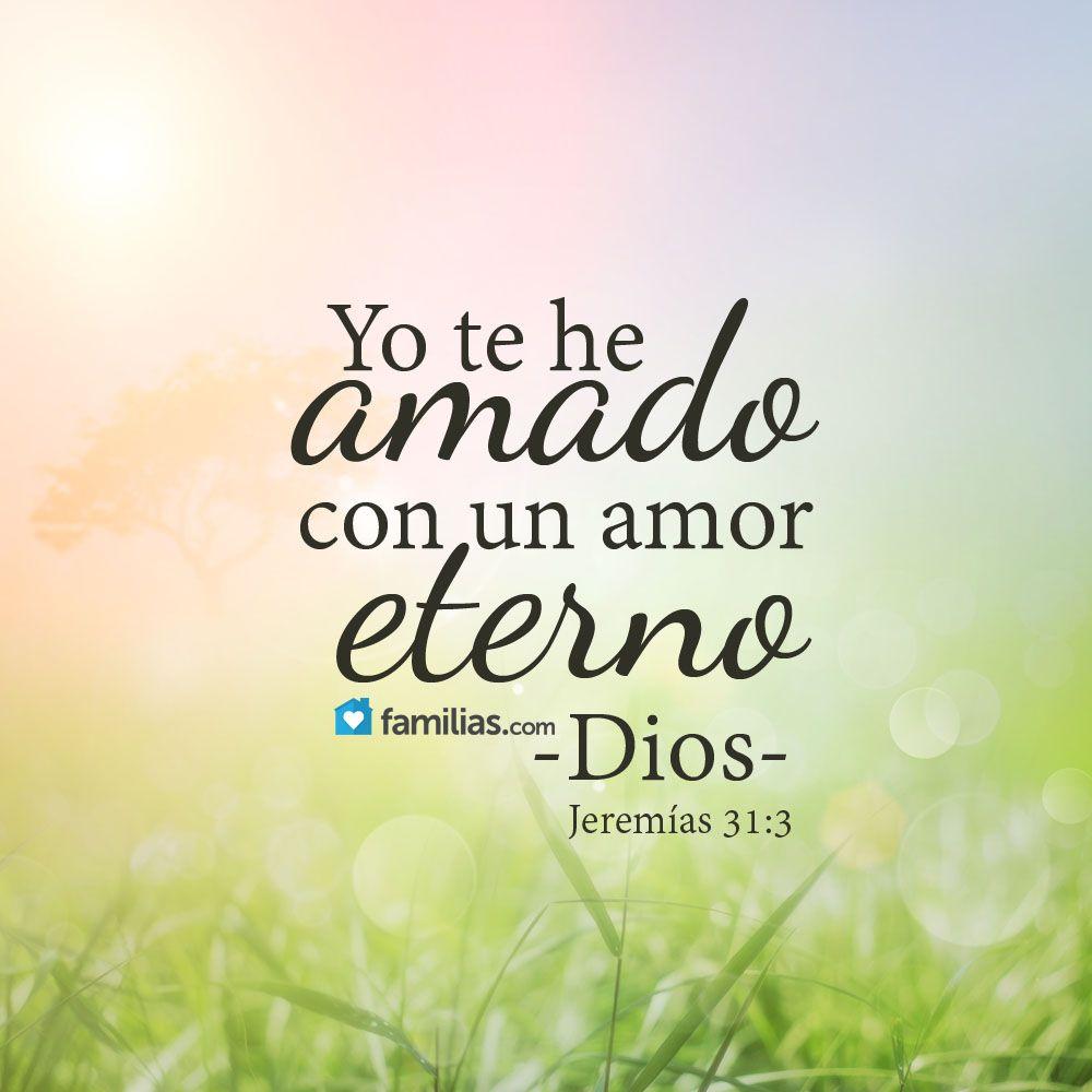 Jeremías 31:3 Jehová se manifestó a mí hace ya mucho tiempo, diciendo: Con amor eterno te he amado; por tanto, te prolongué mi misericordia. ♔