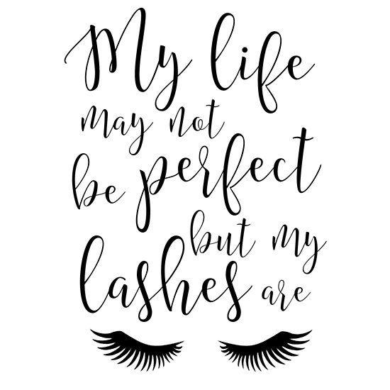 Eyelashes Wall Decor My Life May Not Be Perfect But My Lashes Are Eyelashes Print Lashes Art Girls Room Decor Salon Decor M Eyelash Print Makeup Quotes Lashes
