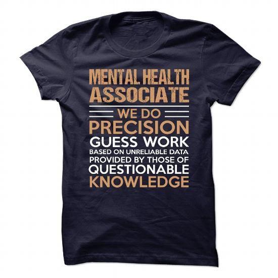 MENTAL HEALTH ASSOCIATE T Shirts, Hoodies. Get it here ==► https://www.sunfrog.com/No-Category/MENTAL-HEALTH-ASSOCIATE-89727080-Guys.html?57074 $21.99