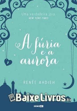 Download Do Livro A Furia E A Aurora Por Renee Ahdieh Em Pdf Epub