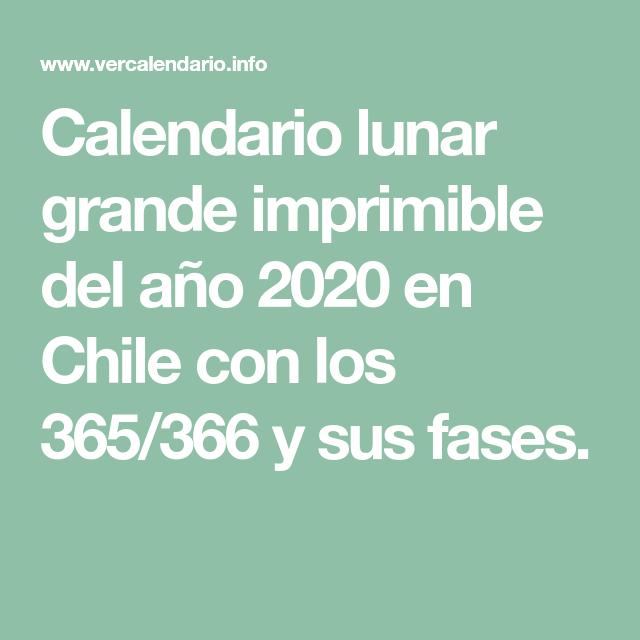 Calendario Lunar Grande Imprimible Del Año 2020 En Chile Con Los 365 366 Y Sus Fases Calendario Lunar Calendario Lunar 2018 Calendario