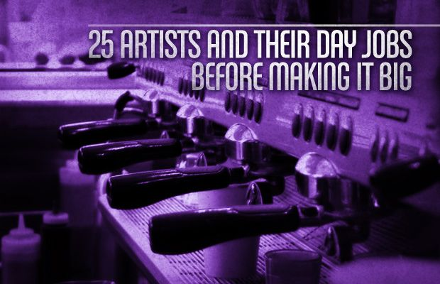 25 Artists and Their Day Jobs Before Making It Big. By Morgen Bromell, at Complex.com