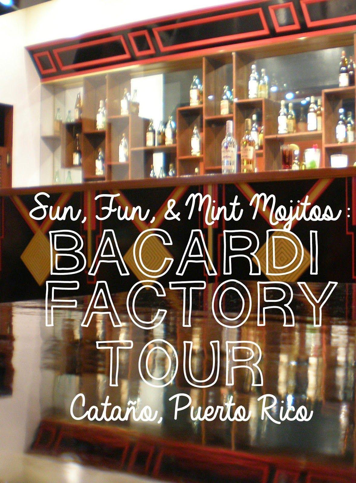 Fun, and Mint Mojitos: Bacardi Factory Tour, Puerto Rico Sun, Fun, and Mint Mojitos: Bacardi Factory Tour, Cantaño, Puerto Rico | Sun, Fun, and Mint Mojitos: Bacardi Factory Tour, Cantaño, Puerto Rico |