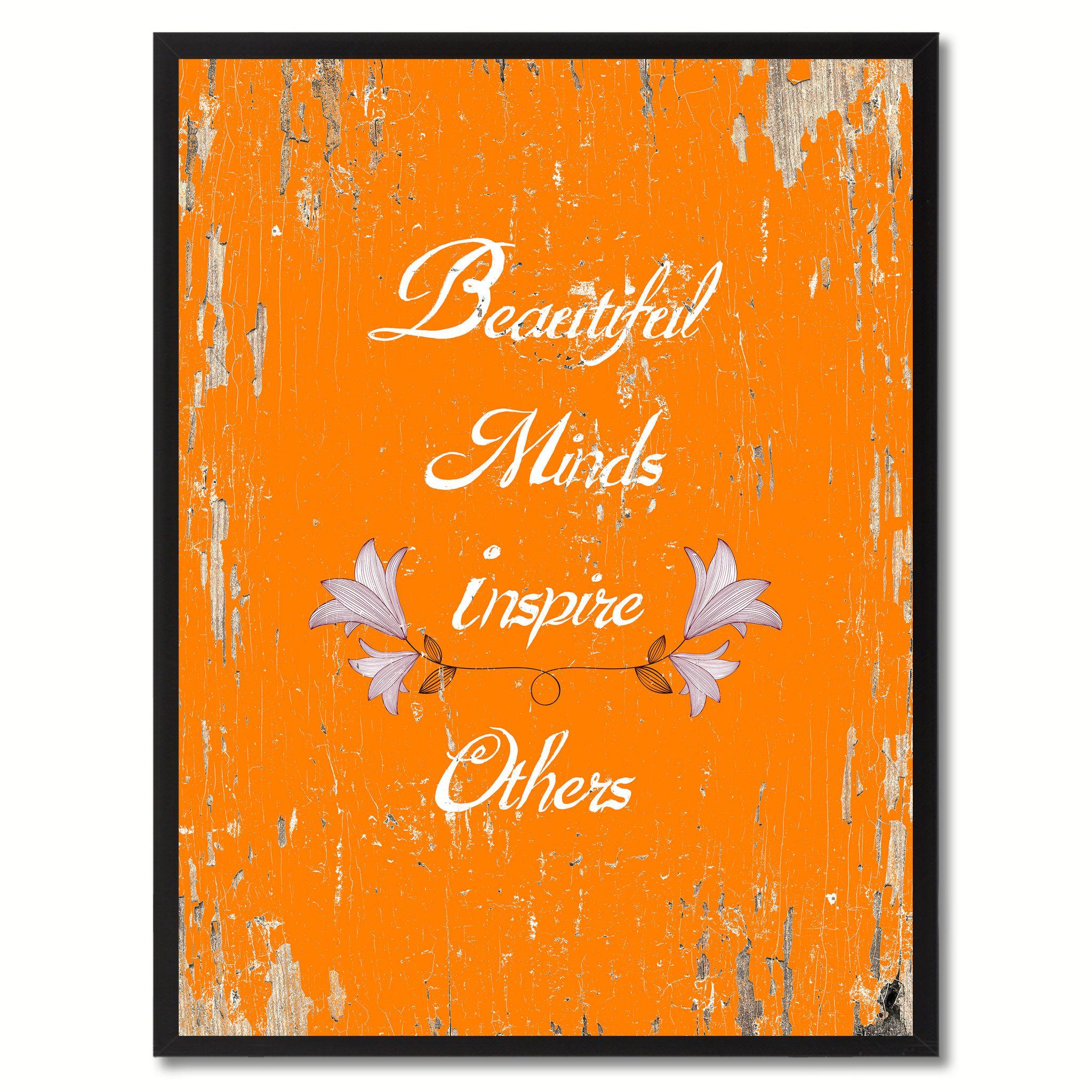 Beautiful minds inspire others inspirational saying