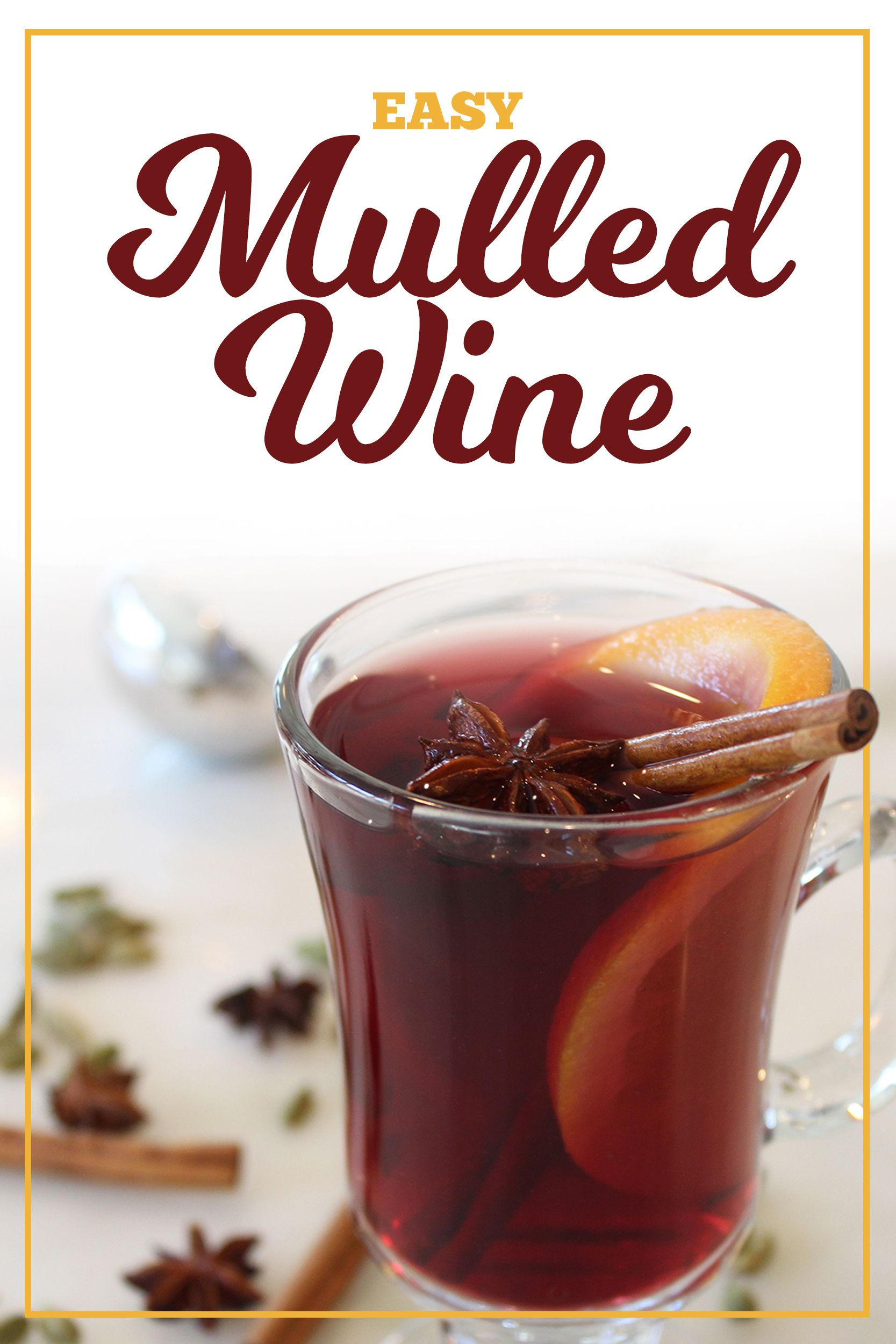 This Is The Easiest Mulled Wine Recipe Ever Recipe Mulled Wine Recipe Recipes Cozy Drinks