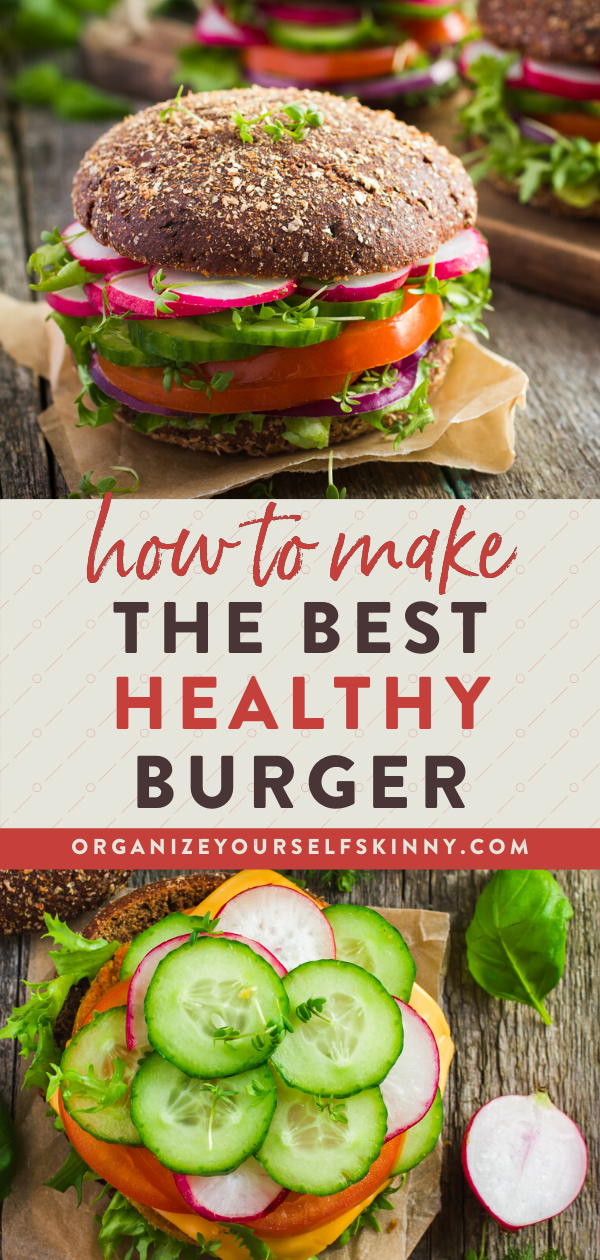 How To Craft The Most Delicious Healthy Burger Recipe Recipe Healthy Burger Recipes Healthy Burger Healthy