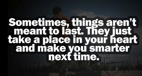 Good Quotes For Facebook Sometimes Things Are Not Meant To Last