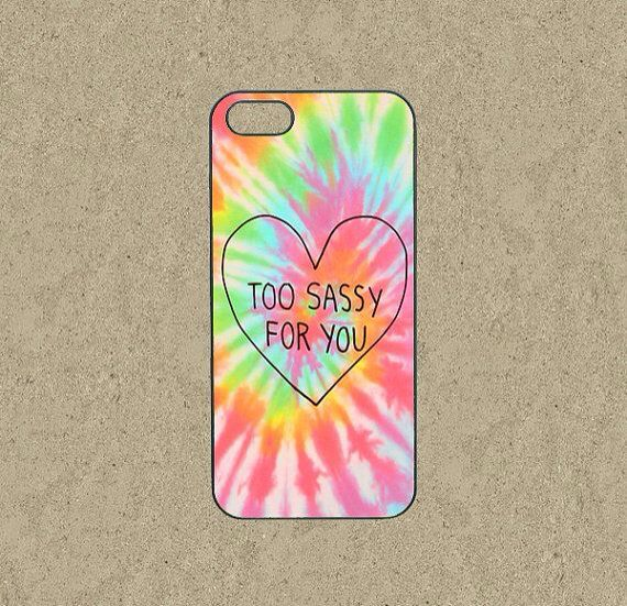 Too sassy for you phone case pretty awesome nice delightful