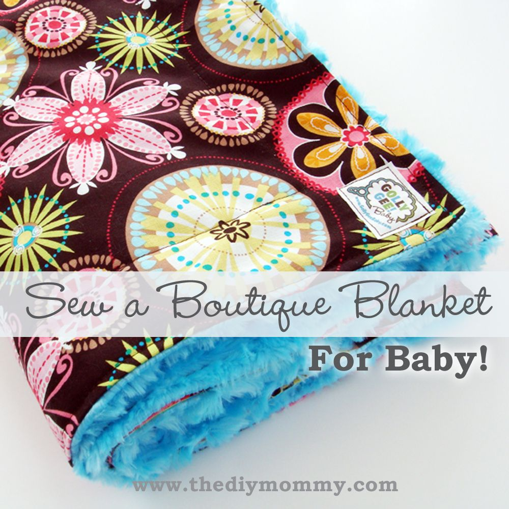 Sew a Boutique Blanket for Baby by The DIY Mommy - Tips & tricks for ...