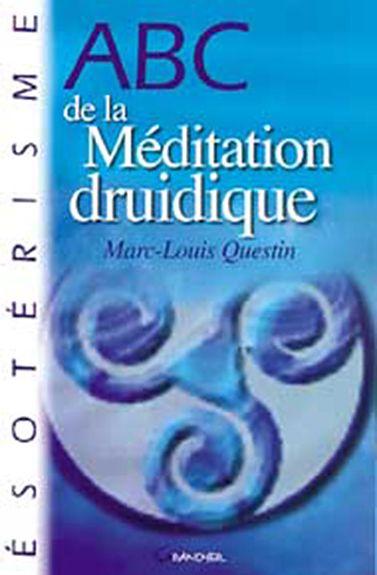 ABC de la Méditation Druidique - Marc-Louis Questin - Librairie