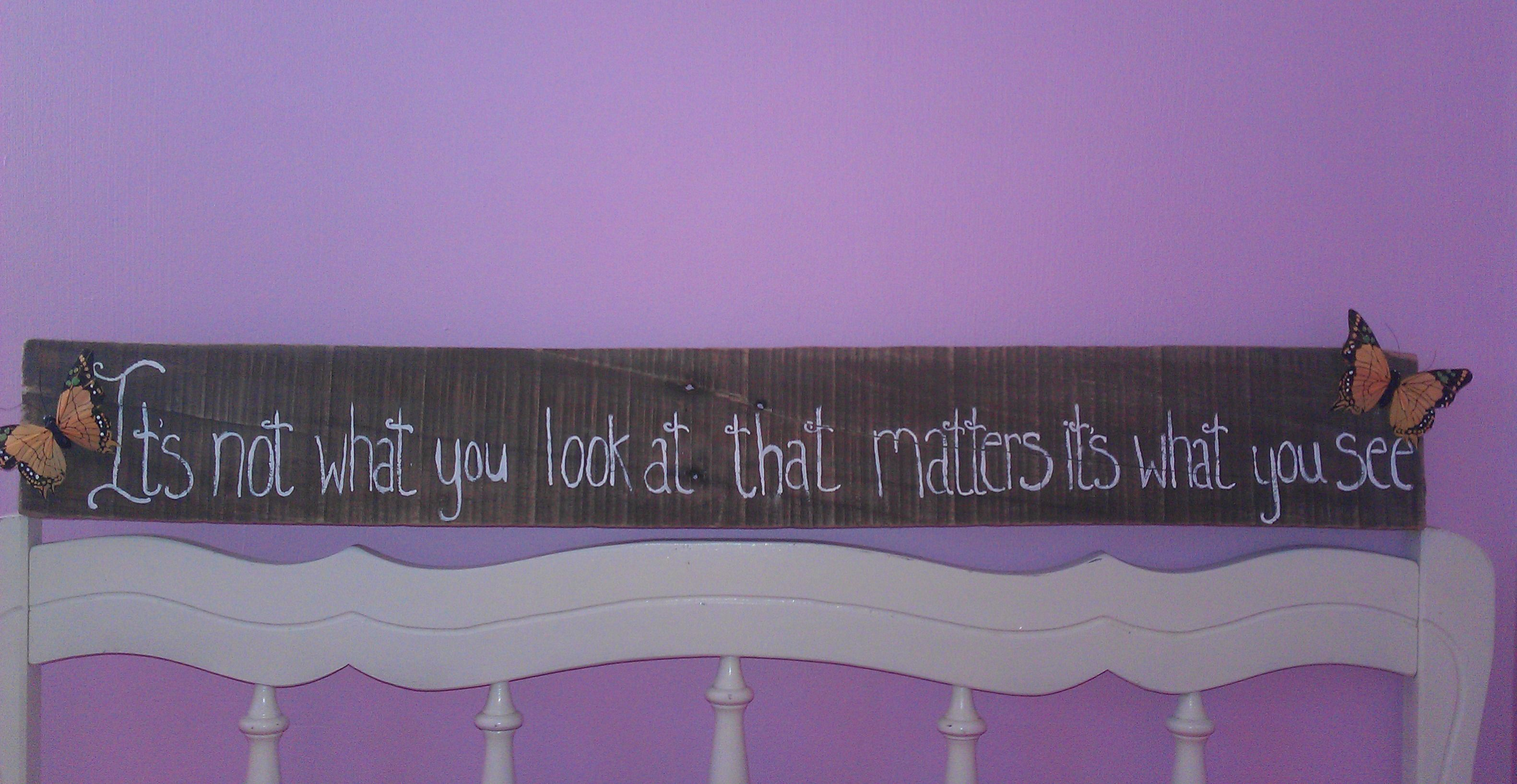 My sister Lauren's favorite quote <3
