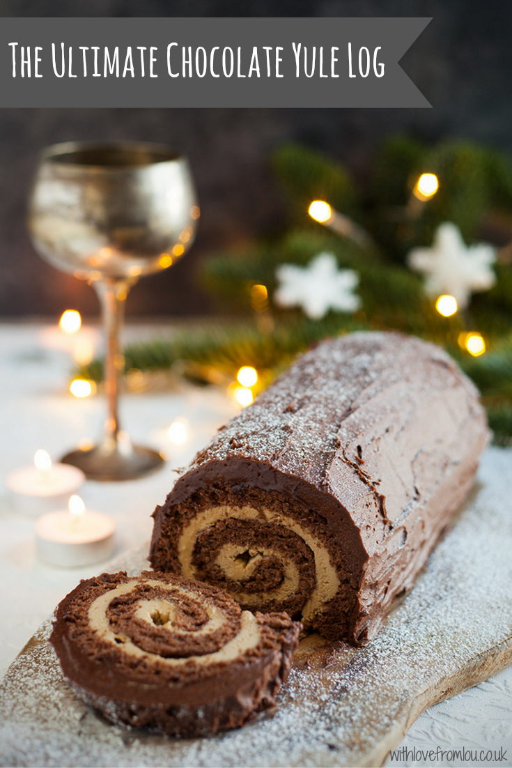 The Ultimate Chocolate Yule Log - With love from Lou