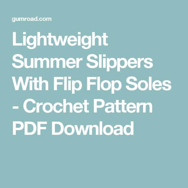 Lightweight Slippers With Flip Flop Soles Crochet Pattern Pdf
