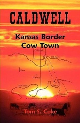 NEW-Caldwell-Kansas-Border-Cow-Town-by-Tom-S-Coke-Paperback-Book-English-Fre