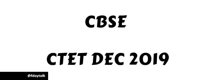 CBSE Central Teacher Eligibility Test Dec 2019 [ Exam Date