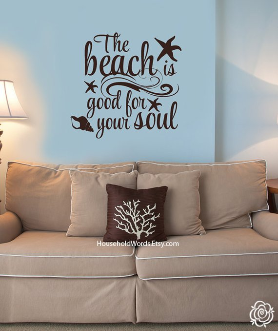 Beach Home Decor The Beach Is Good For Your Soul Wall Quotes