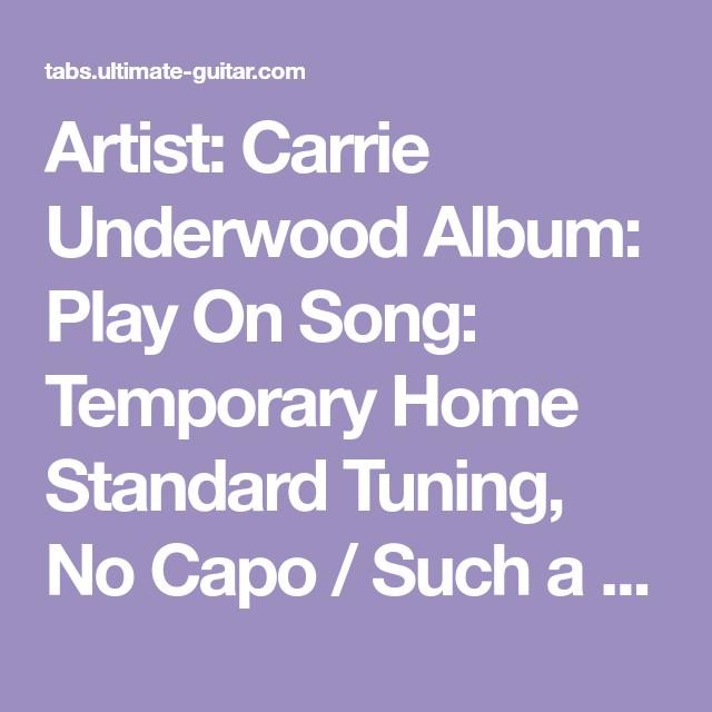 Artist Carrie Underwood Album Play On Song Temporary Home