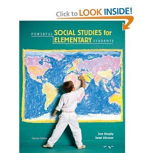 Social Studies Powerful Social Studies For Elementary Students Jere Brophy Janet Alleman 9780534555450 Social Studies Social Studies Elementary Elementary