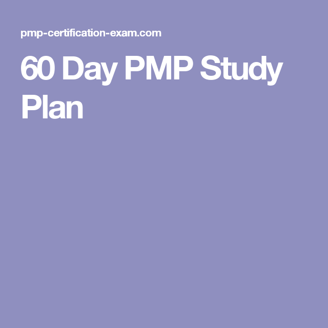 60 Day Pmp Study Plan Pmp Exam How To Plan Pmp Exam Prep