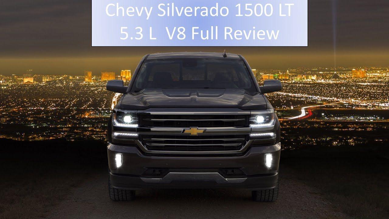 2017 Chevy Silverado 1500 Lt 5 3 L V8 Full Review Engine Start