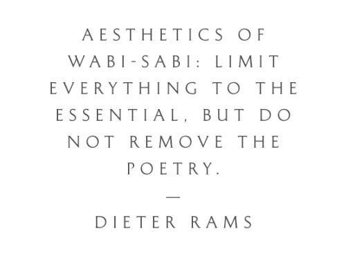 WABI SABI So much light | life quotes | Pinterest | Dieter Rams ...