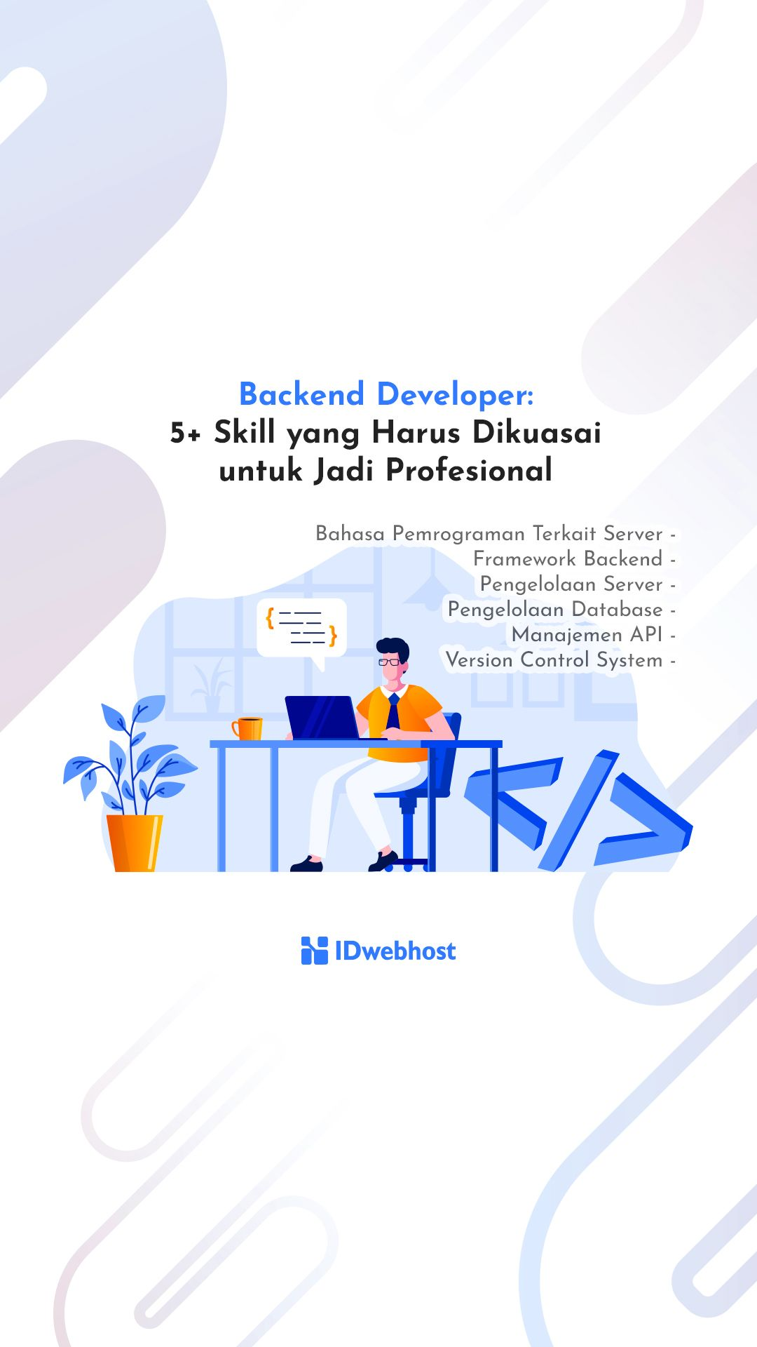 Skill Yang Harus Dikuasai Untuk Jadi Profesional Backend Developer Pemrograman Website Bahasa