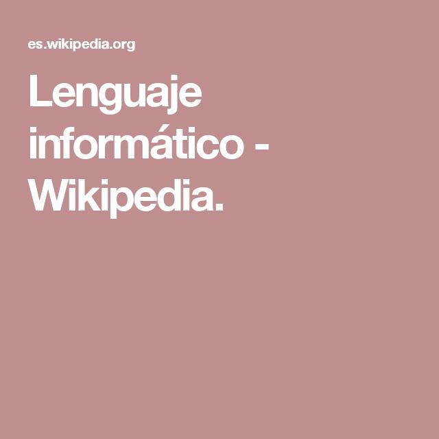Lenguaje informático - Wikipedia.