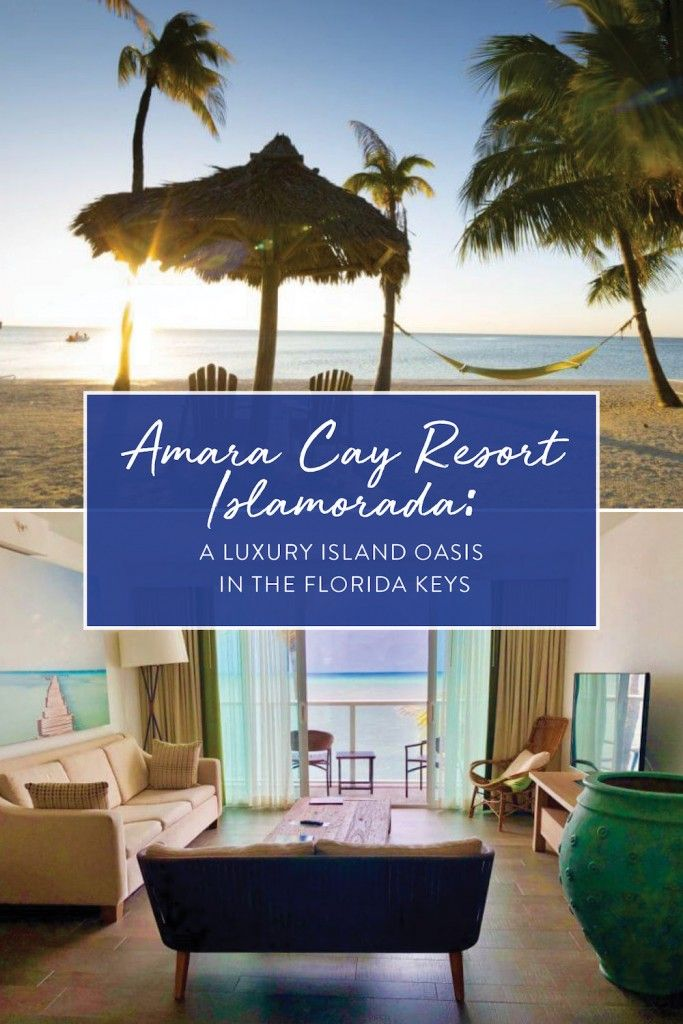 Amara Cay Resort Islamorada: A Luxury Island Oasis in the ...