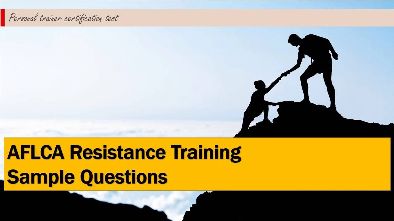 Aflca Resistance Training Sample Questions Personal Trainer