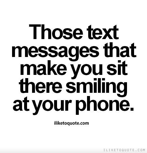 Those text messages that make you sit there smiling at your ...