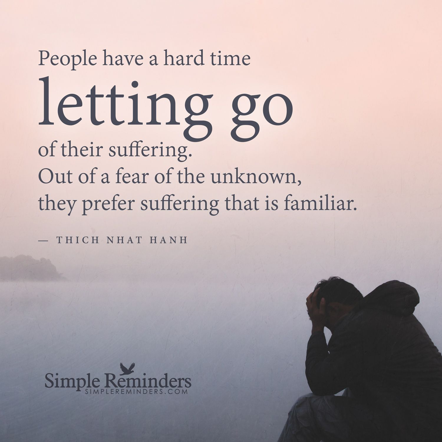 letting go of suffering people have a hard time letting go of