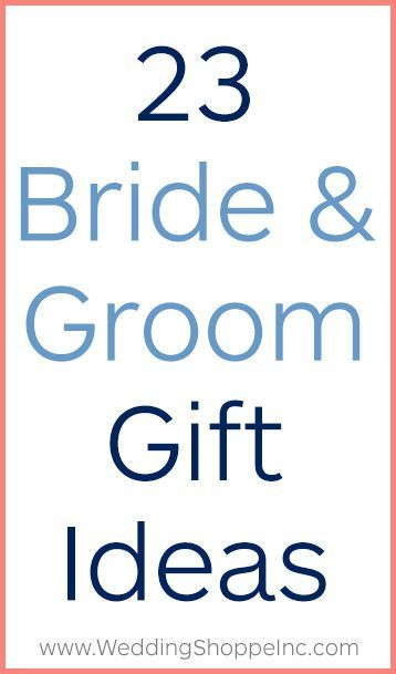 23 Presents For The Bride Groom Gift Exchange Wedding
