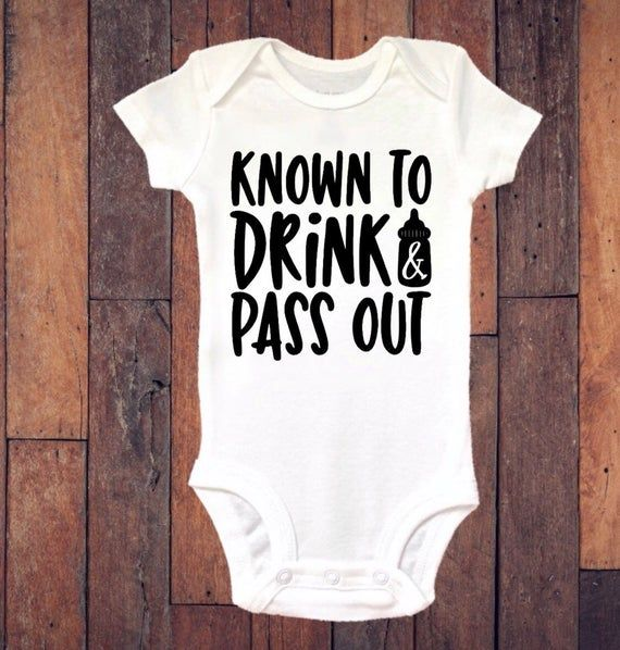 Baby Bodysuit , Funny Bodysuit, Known To Drink And Pass Out, Bodysuit, Baby Boy, Baby Girl, Baby the