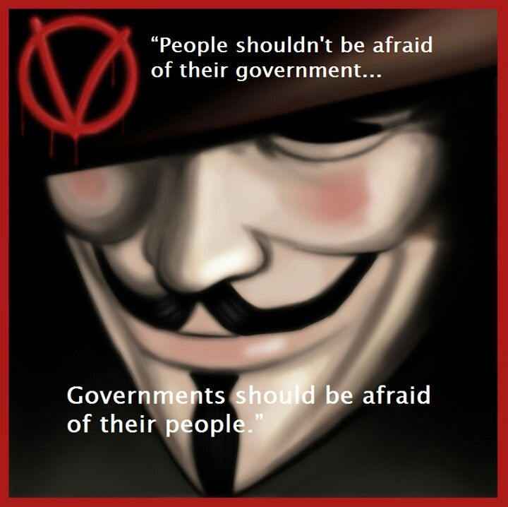The Government Is Now Afraid Of People We Are Watching All You V For Vendetta QuotesPolitical