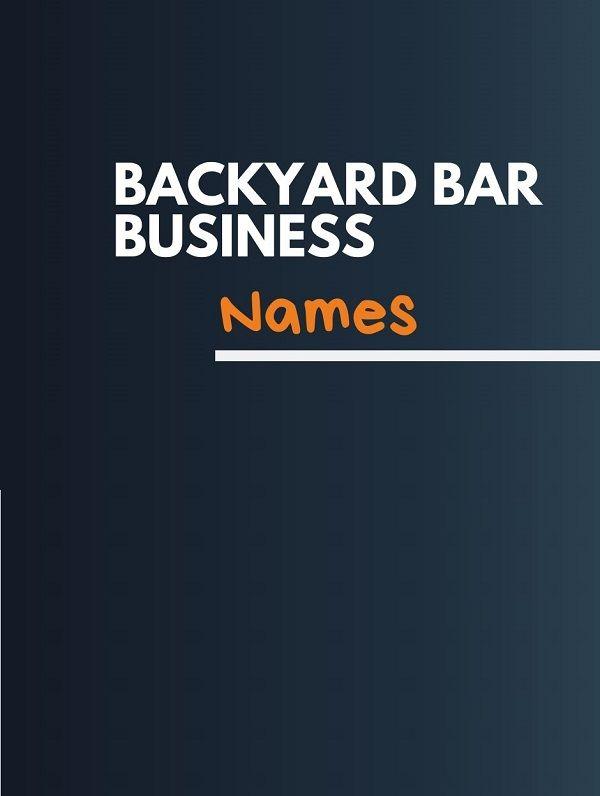 466+ Best Backyard bar Business Names ideas   Business ...