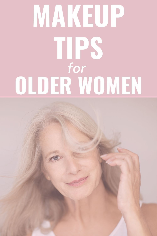 Makeup Tips For Older Women Makeup For Older Women Best Makeup For Older Women In 2020 Makeup For Older Women Makeup Tips For Older Women Makeup Wrinkles