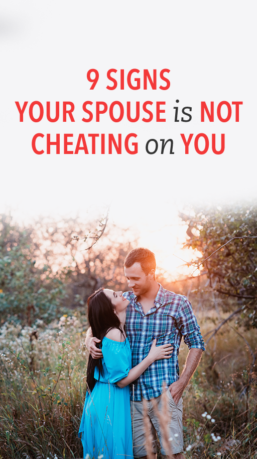 9 Signs Your Spouse Isnt Cheating On You | Boyfriend