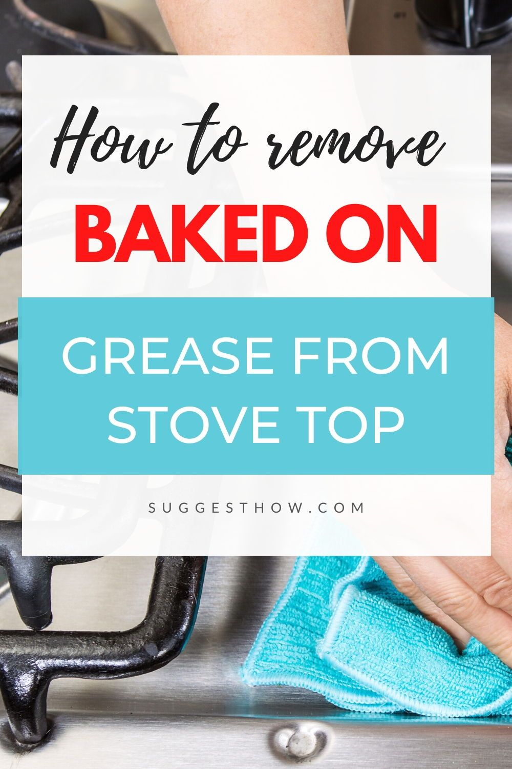 Best Cleaner For Stove Top Grease: How To Remove Baked On Grease From Stove Top With 5 Easy