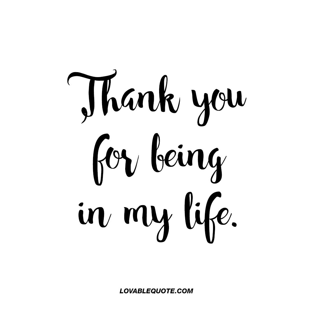 """Thank you for being in my life "" Like save and share · Quotes About LoveQuotes"