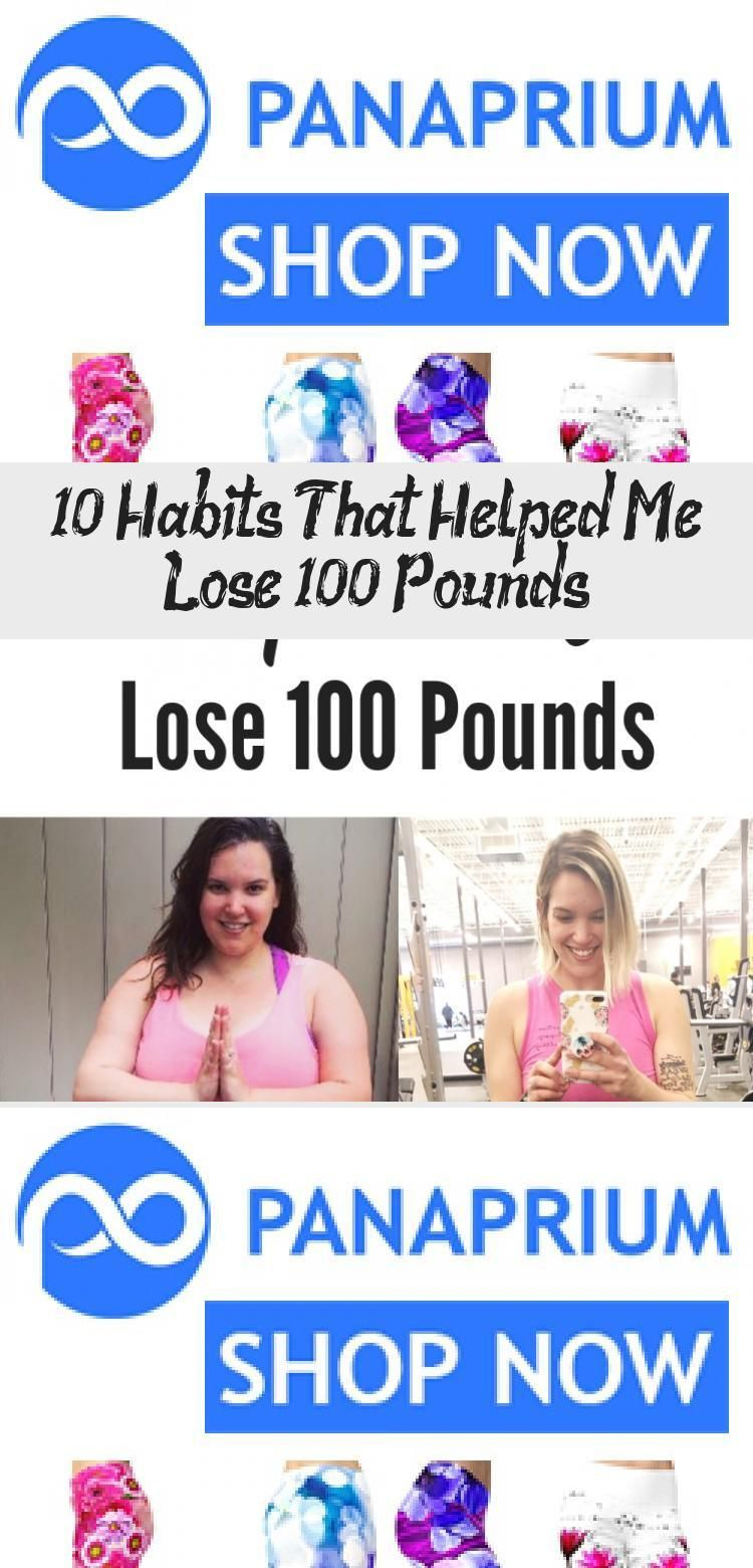 10 Habits That Helped Me Lose 100 Pounds - health and diet fitness -  10 Habits That Helped Me Lose...