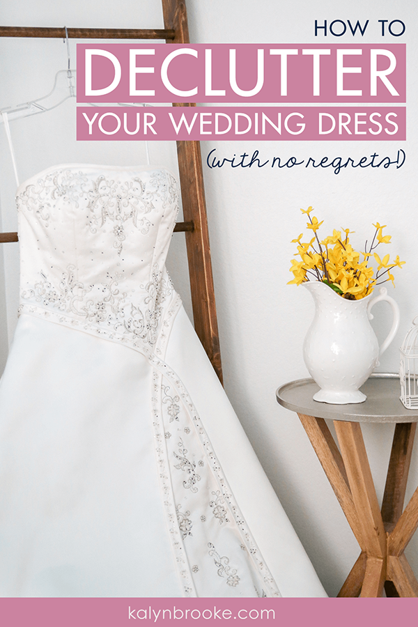 How To Declutter Your Wedding Dress With No Regrets Wedding Dresses Find Wedding Dress Sustainable Wedding Dress