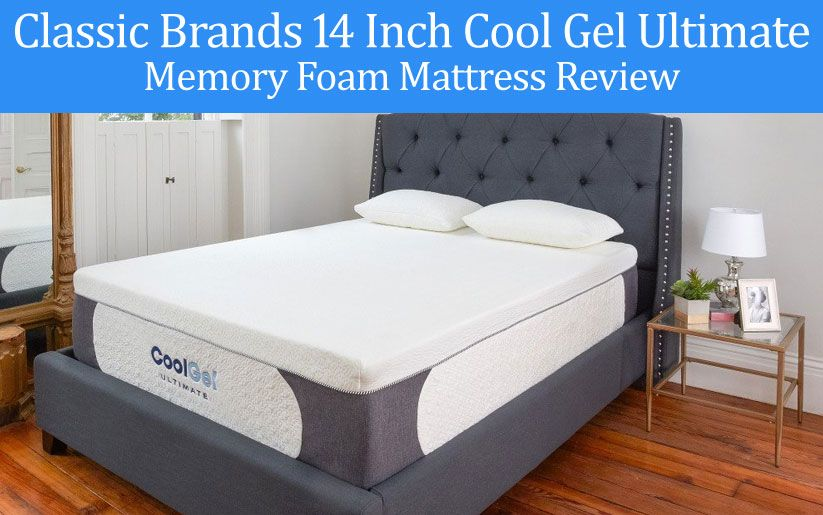 Classic Brands Cool Gel 14 Mattress Review With Images