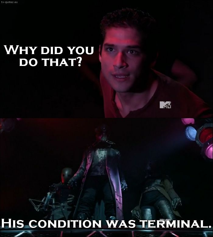TV Quotes: Teen Wolf - Quote - His condition was terminal