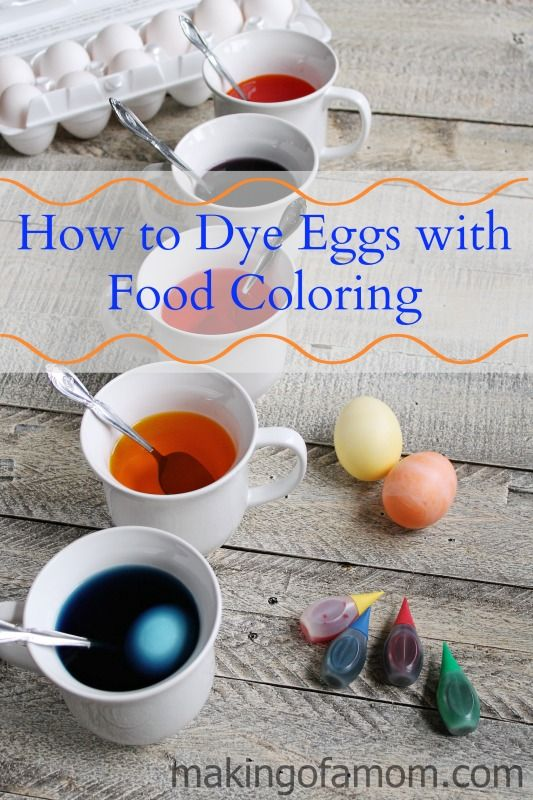 How To Dye Easter Eggs With Food Coloring Making Of A Mom Easter